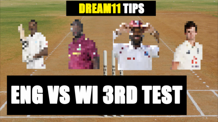 England vs West Indies 3rd Test DREAM11 Fantasy Tips