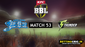 Adelaide Strikers vs Sydney Thunder Predictions: BBL 53rd Match Preview